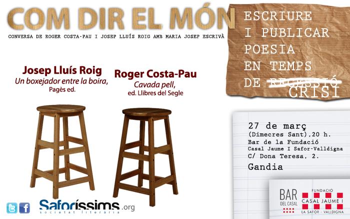 """""""Com dir el món: escriure i publicar poesia en temps de crisi"""". Roger Costa-Pau i Josep Lluís Roig"""