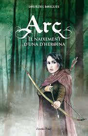 'Arc. El naixement d'una heroïna', per Lourdes Boïgues
