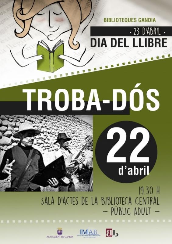 Actuació TROBA-DÓS, espectacle literari (a la Biblioteca Central de Gandia, 22 d'abril, a les 19.30 h)
