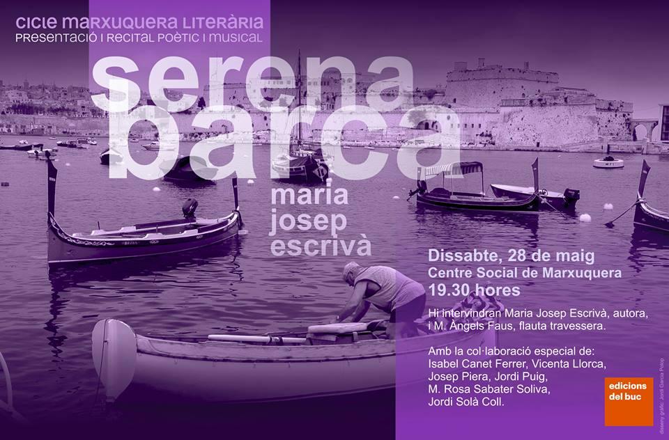 Presentació de Serena barca, de Maria Josep Escrivà a la Marxuquera (dissabte, 28 de maig, a les 19.30h, al Centre Social)
