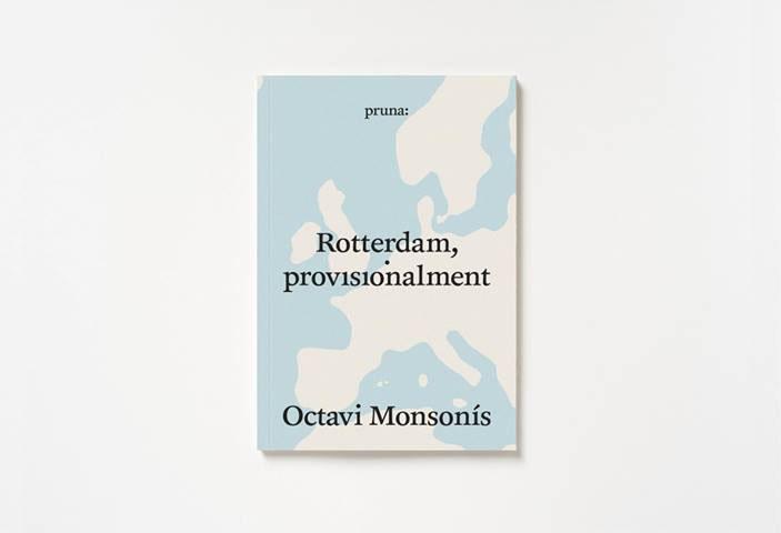 """Presentació de """"Rotterdam provisionalment"""", d'Octavi Monsonís, a Oliva (divendres, 25 de febrer, 20.15 h)"""