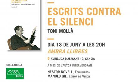 Presentació del llibre Escrits contra el silenci, de Toni Mollà (Llibreria Ambra de Gandia, 13 de juny, 20 h)