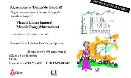 Presentació de 'La Delicada de Gandia', de Vicenta Llorca i Manola Roig (18 de desembre, dilluns, a la Societat Coral 'El Micalet', 19.00 h)